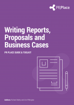 Guide to Writing Reports, Proposals and Business Cases
