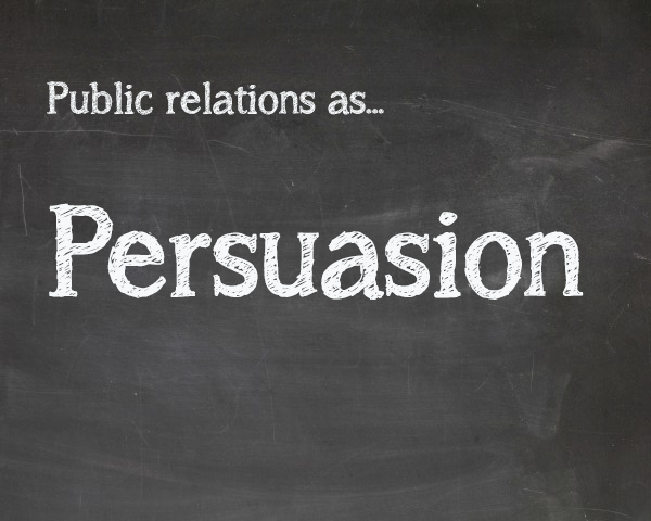 Public relations as persuasion - PR Academy