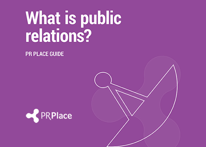 What is public relations? PR Place guide